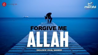 Forgive Me Allah - Astagfirullah | Heart Touching Nasheed