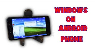 how to install windows xp on android phone - TH-Clip