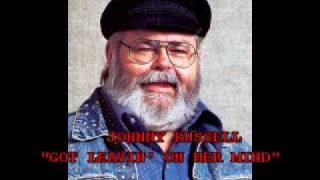 "JOHNNY RUSSELL - ""BABY'S GOT LEAVIN' ON HER MIND"
