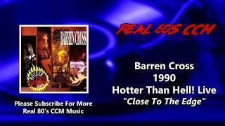 Barren Cross - Close To The Edge - Live (HQ)