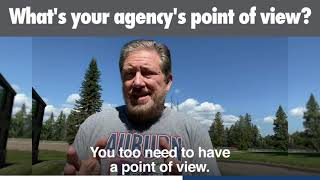 What's your agency's point of view?