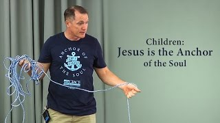 Children: Jesus is the Anchor of the Soul - Tim Conway