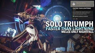 "Solo ""Faster Than Lightning"" Triumph / Melee Only Exodus Crash Nightfall Boss [Destiny 2]"