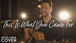 Gambar cover This Is What You Came For - Calvin Harris feat. Rihanna (Boyce Avenue cover) on Spotify & Apple