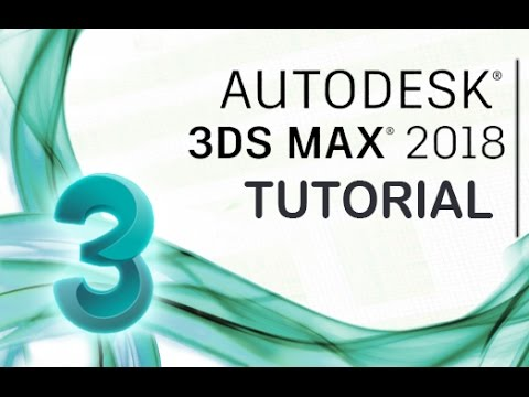 3ds Max 2018 – Tutorial for Beginners [General Overview]*