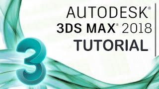 3ds Max 2018 - Tutorial for Beginners [General Overview]*