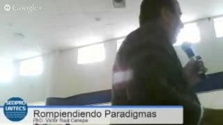 SEGUNDA CONFERENCIA: ROMPIENDO PARADIGMAS EN LOS JÓVENES- PHD VICTOR RAUL CANEPA LLANOS