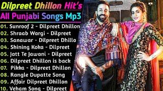 Dilpreet Dhillon New Song 2021 || New All Punjabi Jukebox 2021 || Dilpreet Dhillon New All Song 2021