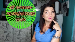 TAG :: 15 Weird Questions!