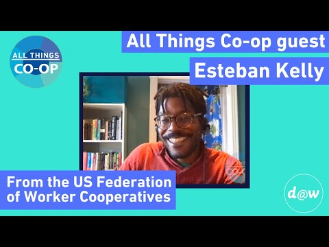 Learning from international cooperative movements - Esteban Kelly on All Things Co-op