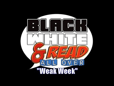 """Black, White and Read All Over S3 Ep 139 - """"Weak Week"""""""