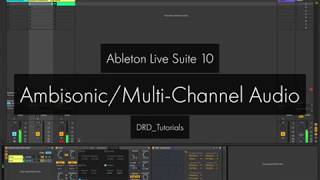 Ableton Live 10 Multi-Channel/Surround/Ambisonics Audio