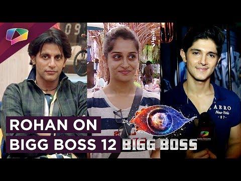 Rohan Mehra Talks About Bigg Boss 12