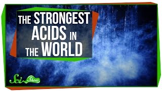 The Strongest Acids in the World