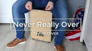 Never Really Over - Katy Perry   CAJON COVERS