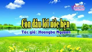 (Vọng Cổ) Còn Đâu Lời Ước Hẹn – Song Ca (T/G Hoangba Nguyen)