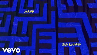 Jarami   Cold Blooded (Audio)