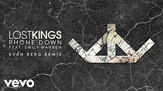 Lost Kings   Phone Down (Evan Berg Remix) [Audio] Ft. Emily Warren