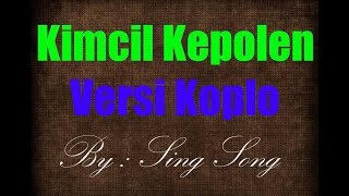 Kimcil Kepolen Karaoke No Vocal