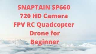 Buy SNAPTAIN SP660 720 HD Camera FPV RC Quadcopter and Snaptain sp660 4-axis foldable drone