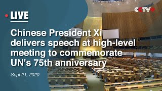 LIVE: Chinese President Xi Delivers Speech at High-level Meeting to Commemorate UN's 75th Anniv.