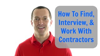 How To Find, Qualify, And Work With Contractors - Flipping Houses