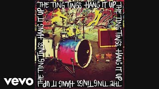 The Ting Tings - Hang It Up (Radio Edit) (Audio)