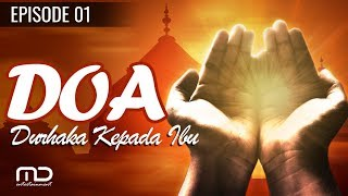 Doa   Episode 01 | Durhaka Kepada Ibu