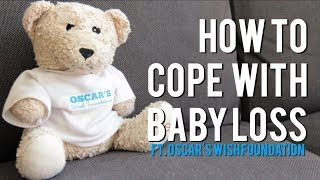 How to Cope with Baby Loss ft. Oscar's Wish Foundation