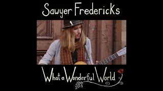 Sawyer Fredericks What A Wonderful World