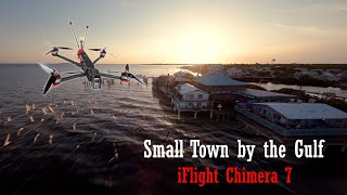Small Town by the Gulf - Cinematic FPV Footage - iFlight Chimera 7 - DJI FPV system