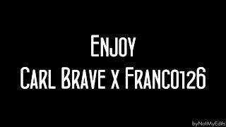 Enjoy   Carl Brave X Franco 126 • Testo