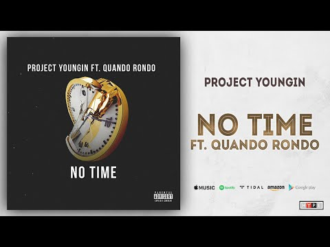 "Project Youngin – ""No Time"" Ft. Quando Rondo"