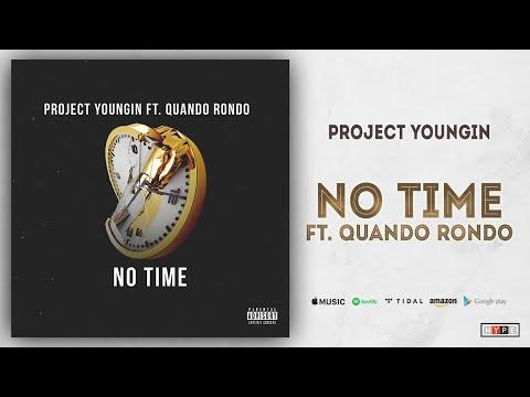 "Project Youngin – ""No Time"" Ft. Quando Rondo"