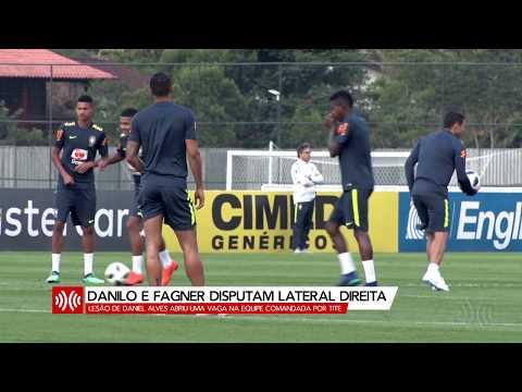 Copa 2018: Danilo e Fagner disputam lateral direita