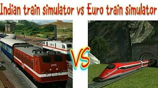 Indian Train Simulator Vs Euro Train Simulator