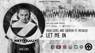 High Level & Lucifer Ft. Metaled - Let Me In (Next Level Album Preview)