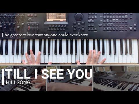 Till I See You | Hillsong ( Piano / Keyboard Instrumental Cover with lyrics )