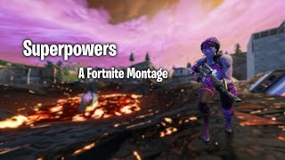 """Fortnite Montage   """"Superpowers"""" (Col3trane)"""