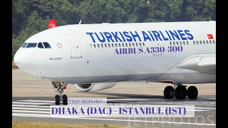 TURKISH AIRLINES A330-300 LONG FLIGHT ✈ DHAKA (DAC) ✈ ISTANBUL NEW AIRPORT (IST)