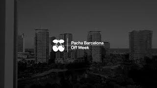 Pacha Barcelona Off Week 2017