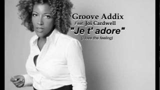 "Groove Addix ft. Joi Cardwell ""Je t adore"" Nervous Records"