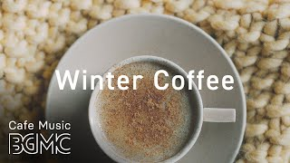 Winter Morning Café Music - Calm Jazz & Bossa Nova - Coffee Music