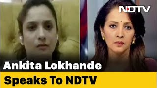 Sushant Singh Rajput Did Not Have Suicidal Personality: Actor Ankita Lokhande To NDTV - Download this Video in MP3, M4A, WEBM, MP4, 3GP