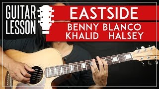 Eastside Guitar Tutorial - Benny Blanco Halsey Khalid Guitar Lesson 🎸 |TABS + Easy Chords + Cover|