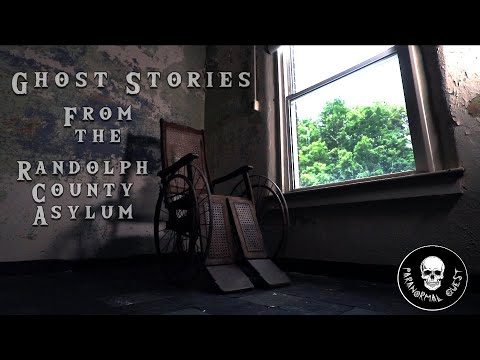 Ghost Stories From The Randolph County Asylum