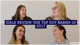 Girls Review the Top Boy Names of 2017