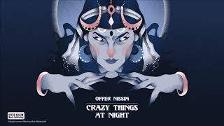 Crazy Things At Night (Audio) - Offer Nissim  (Video)