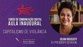 #AOVIVO | Dilma Rousseff: Capitalismo de Vigilância | aula inaugural do Curso de Comunicação Digital