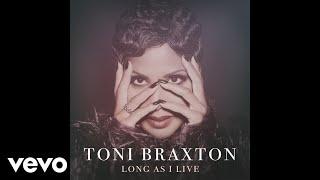 Mix - Toni Braxton - Long As I Live (Audio)